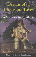 Dream of a Thousand Lives: A Sojourn in Thailand by Karen Connelly best travel book women